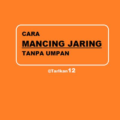 Cara mancing jaring