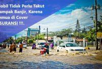 Mobil Dampak Banjir DiCover Asuransi