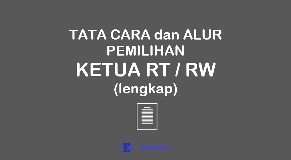 Tata Cara dan Alur Pemilihan Ketua RT RW