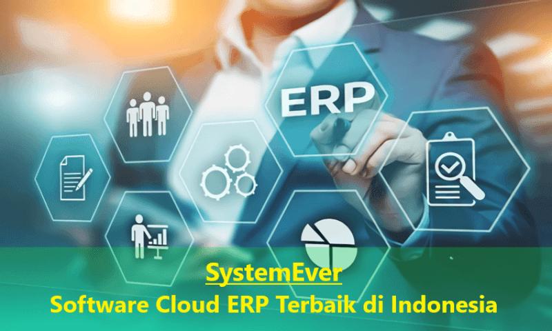 SystemEver Software Cloud ERP Terbaik di Indonesia